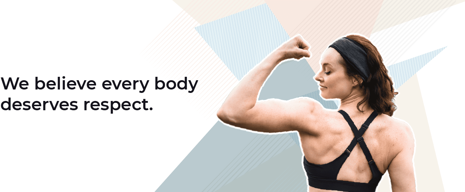 Verywell Fit Core Values: We believe every body deserves respect.