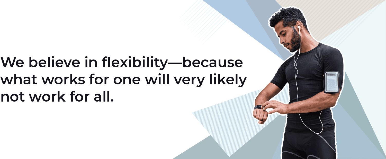 Verywell Fit Core Values: We believe in flexibility—because what works for one will very likely not work for all.