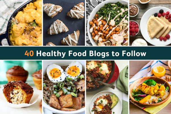 40 healthy food blogs to follow in 2019
