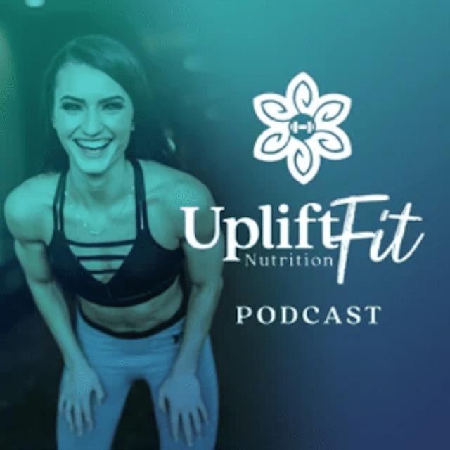 UpliftFit Nutrition Podcast