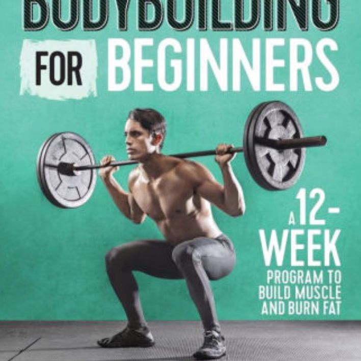 Bodybuilding for Beginners by Kyle Hunt